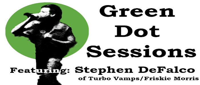 Green Dot Sessions featuring Stephen DeFalco